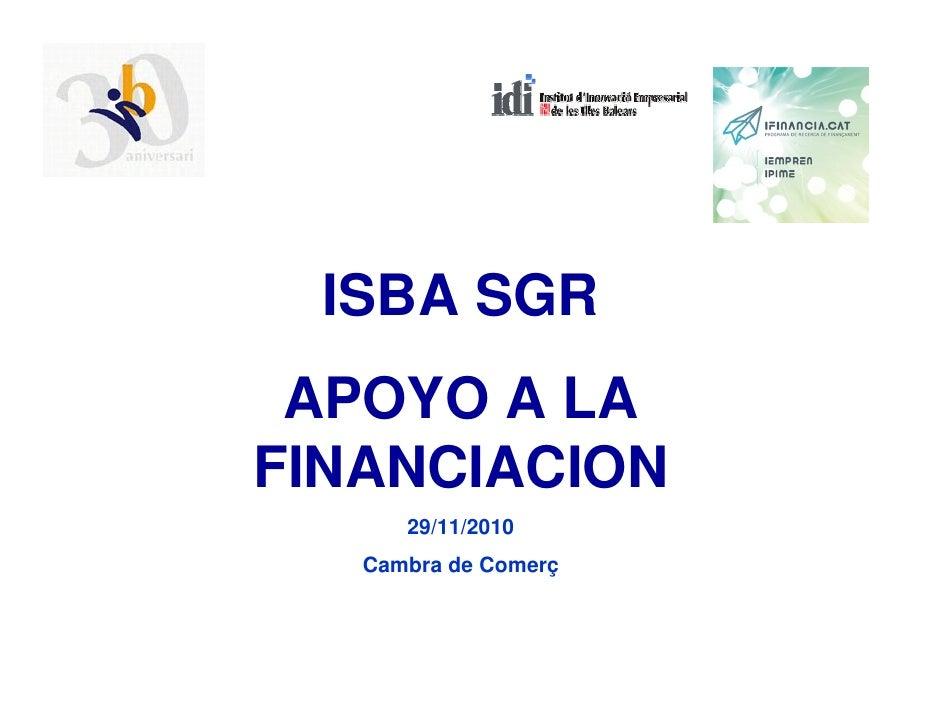 ISBA SGR APOYO A LAFINANCIACION      29/11/2010   Cambra de Comerç
