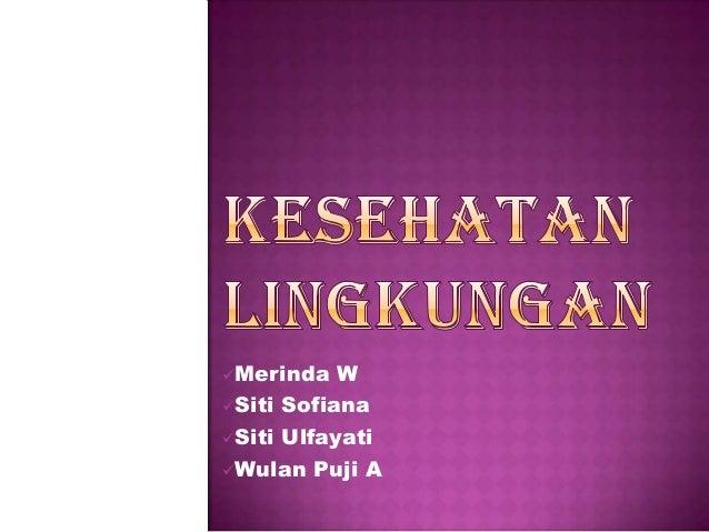 Merinda  W Siti Sofiana Siti Ulfayati Wulan Puji A