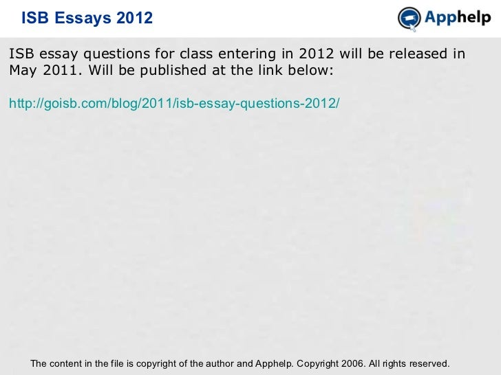 isb admission essays 2012 Isb essay + interview experience ( admission i engaged manish from mba crystalball for the essays part of isb isb essay + interview experience ( admission.