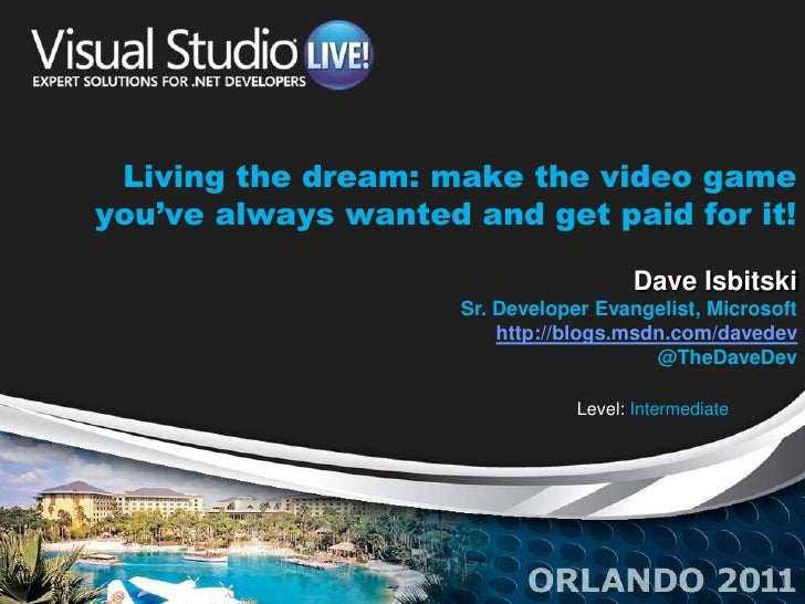 Living the dream: make the video gameyou've always wanted and get paid for it!                                        Dave...