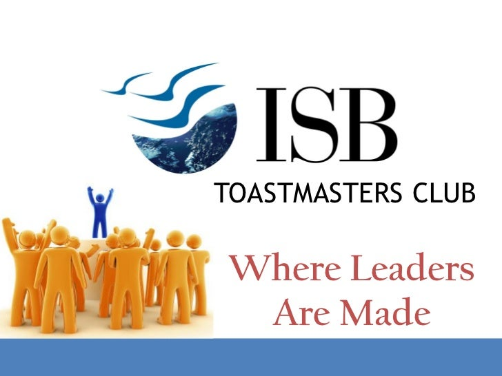 TOASTMASTERS CLUBWhere Leaders Are Made