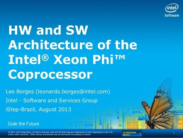 Do Multicore ao Manycore: Práticas de Configuração, Compilação e Execução no coprocessador Intel® Xeon Phi™ - Intel Software Conference 2013
