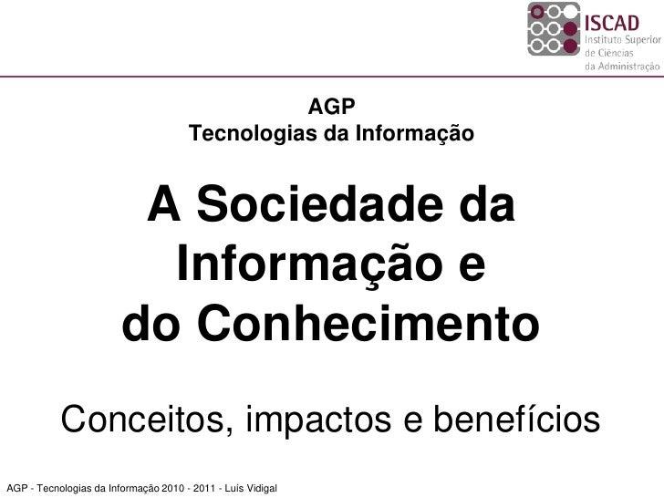 AGP                                       Tecnologias da Informação                            A Sociedade da             ...