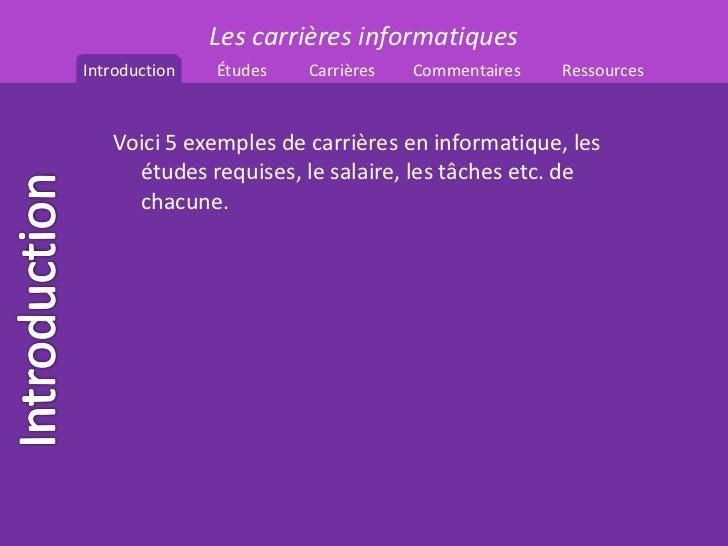 Les carrières informatiquesIntroduction   Études   Carrières   Commentaires   Ressources   Voici 5 exemples de carrières e...