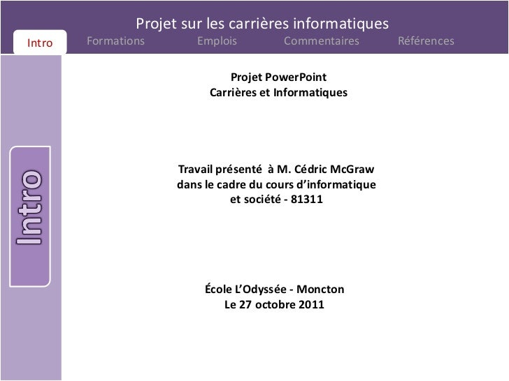 Projet sur les carrières informatiquesIntro Intro   Formations       Emplois          Commentaires        Références      ...