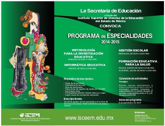 La Secretaría de Educación  Instituto Superior de Ciencias de la Educación  del Estado de México  SÁBADOS, DE 9:00 A 14:00...