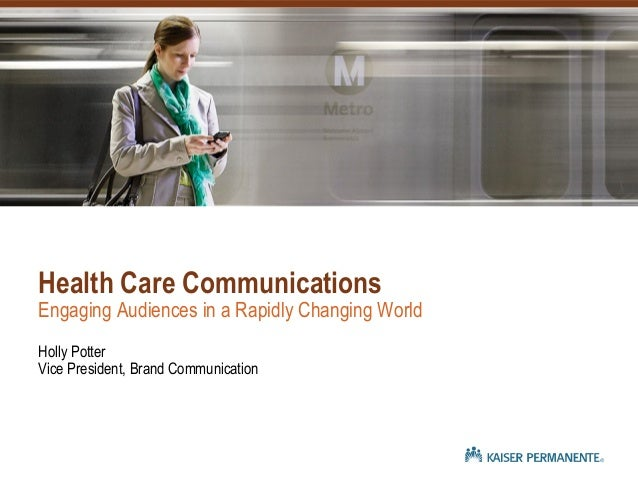 Health Care Communications - Engaging Audiences in a Rapidly Changing World