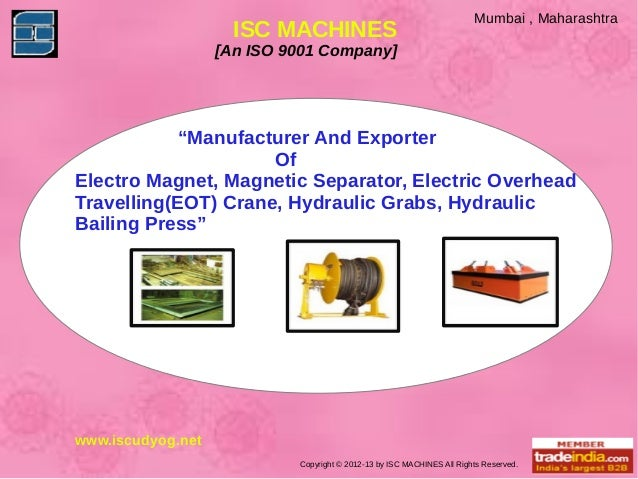 "Mumbai , Maharashtra                     ISC MACHINES                   [An ISO 9001 Company]           ""Manufacturer And ..."
