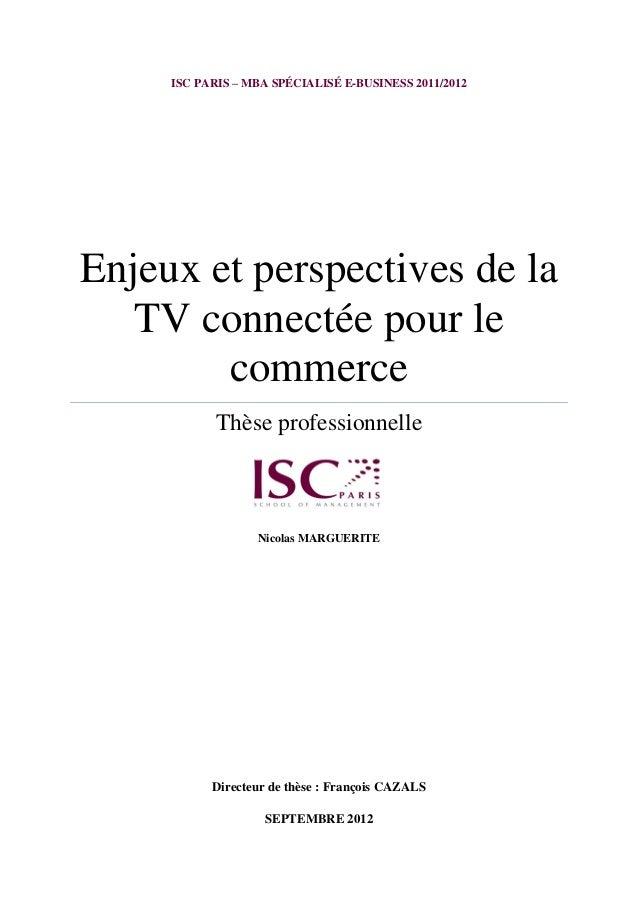 ISC PARIS – MBA SPÉCIALISÉ E-BUSINESS 2011/2012Enjeux et perspectives de la   TV connectée pour le        commerce        ...