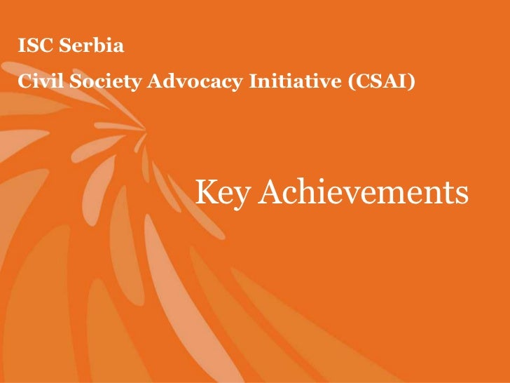 ISC SerbiaCivil Society Advocacy Initiative (CSAI)                 Key Achievements