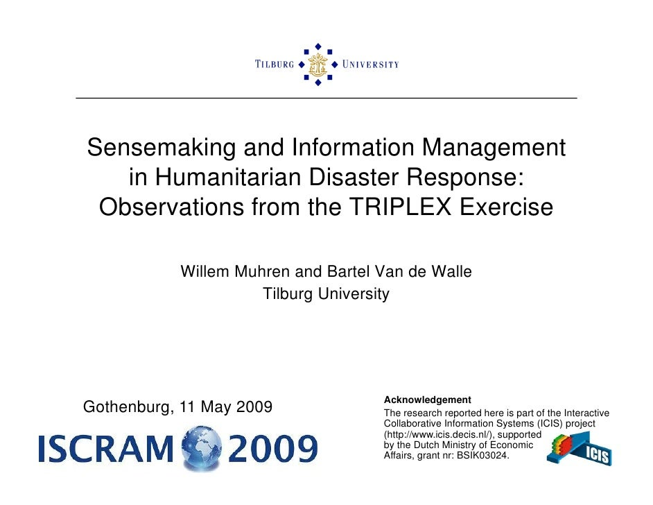 ISCRAM2009 Sensemaking and Information Management in Humanitarian Disaster Response: Observations from the TRIPLEX Exercise