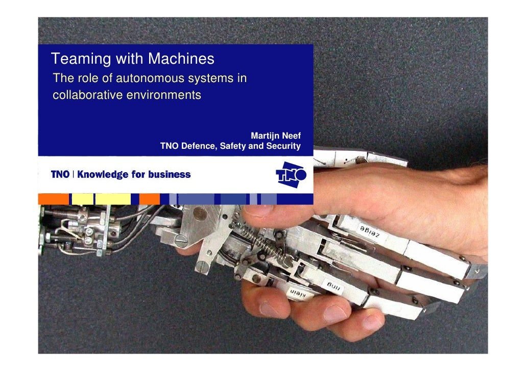 Teaming with Machines The role of autonomous systems in collaborative environments                                        ...