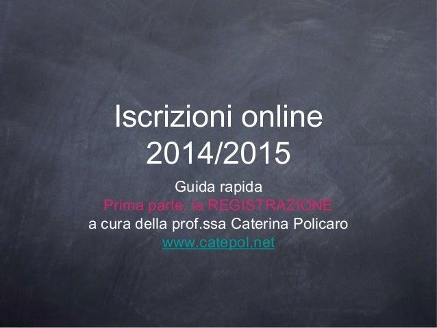 Iscrizioni online 2014 - prima parte: la Registrazione