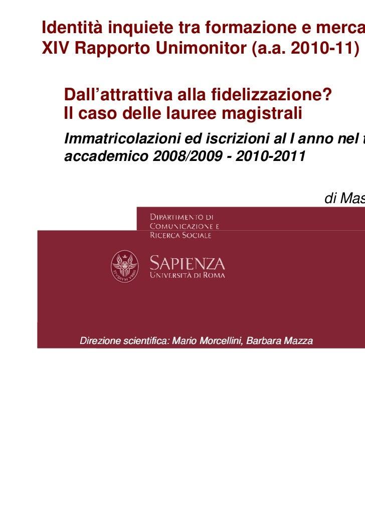 Identità inquiete tra formazione e mercato.XIV Rapporto Unimonitor (a.a. 2010-11)  Dall'attrattiva alla fidelizzazione?  I...