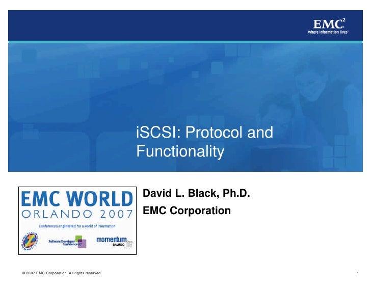 iSCSI: Protocol and Functionality  David L. Black, Ph.D. EMC Corporation