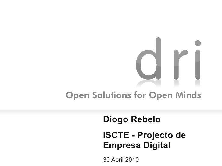 Diogo Rebelo ISCTE - Projecto de Empresa Digital 30 Abril 2010