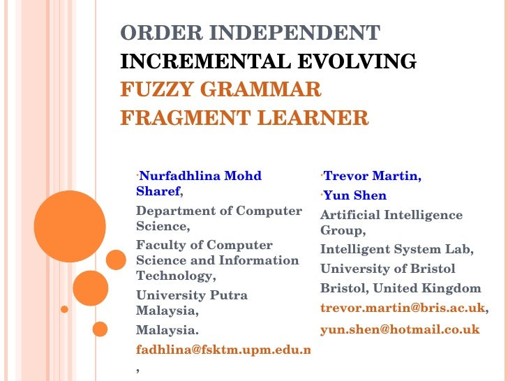 ORDER INDEPENDENTINCREMENTAL EVOLVING FUZZY GRAMMAR FRAGMENT LEARNER