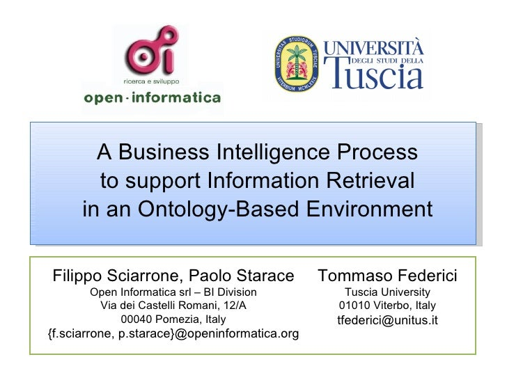 A Business Intelligence Process to support Information Retrieval in an Ontology-Based Environment Tommaso Federici Tuscia ...
