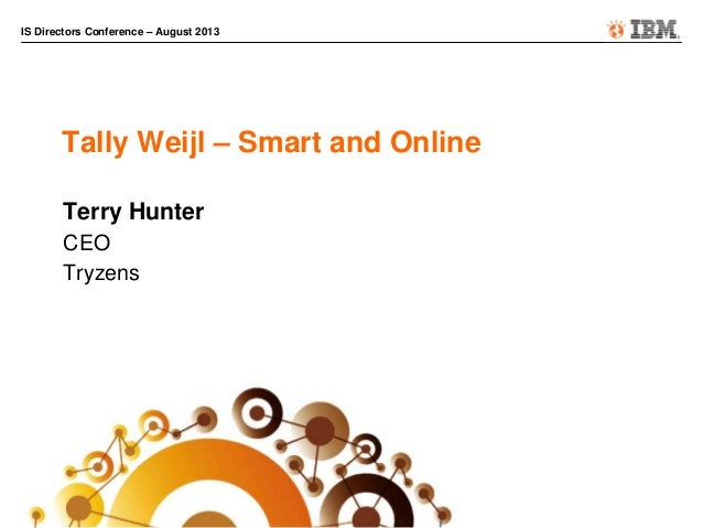 IS Directors Conference – August 2013 Tally Weijl – Smart and Online Terry Hunter CEO Tryzens