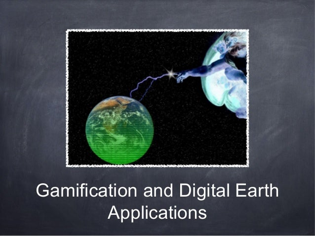 Gamification and Digital Earth Applications ISDE 2013 Presentation