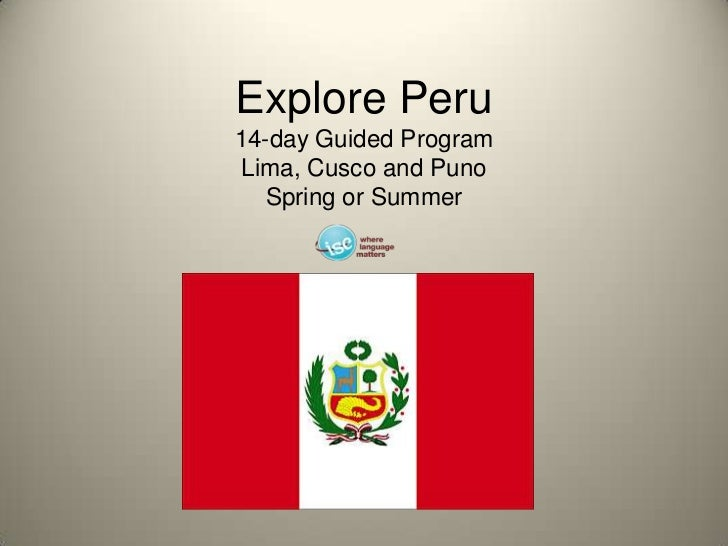 Explore Peru14-day Guided ProgramLima, Cusco and PunoSpring or Summer<br />