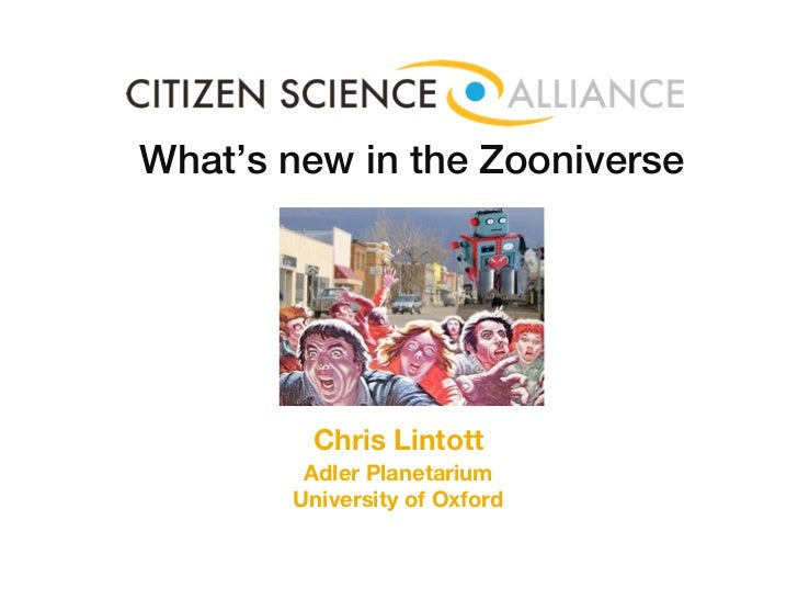 What's new in the Zooniverse        Chris Lintott        Adler Planetarium       University of Oxford