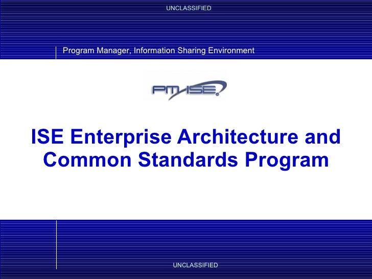 ISE Enterprise Architecture and Common Standards Program