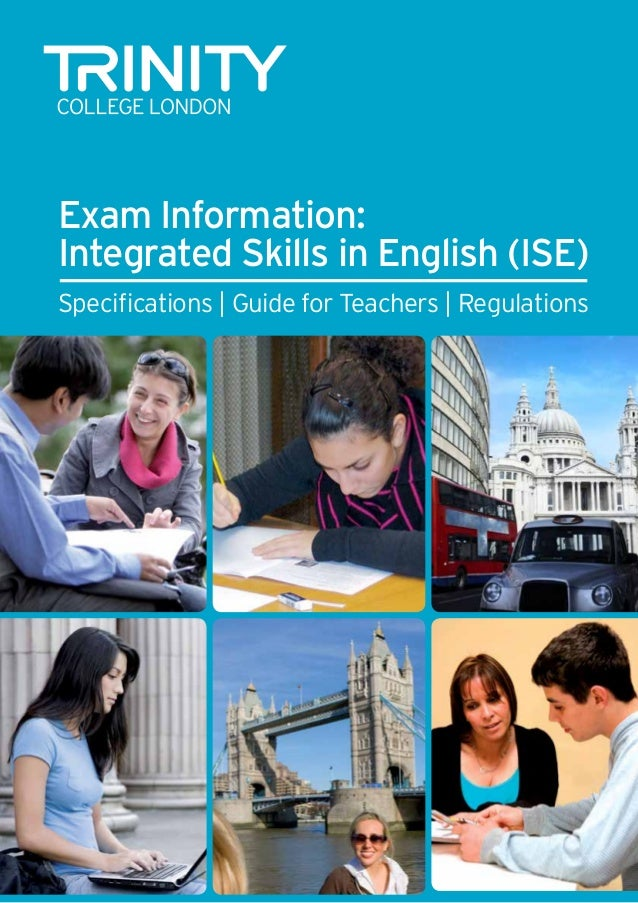 Exam Information: Integrated Skills in English (ISE) Specifications | Guide for Teachers | Regulations