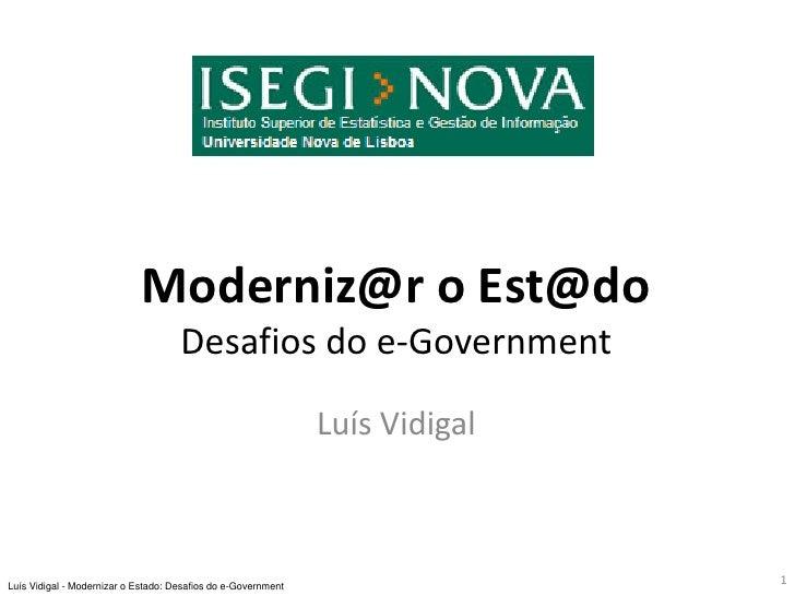 Moderniz@r o Est@do                                      Desafios do e-Government                                         ...