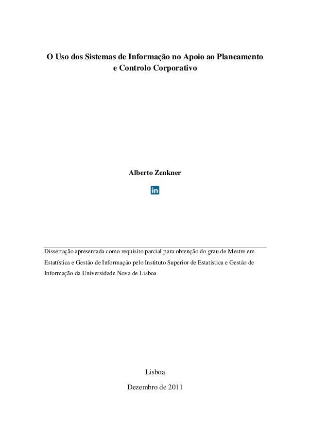 O Uso dos Sistemas de Informação no Apoio ao Planeamento e Controlo Corporativo Alberto Zenkner Dissertação apresentada co...