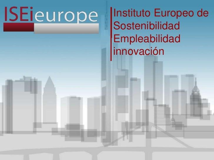 Instituto Europeo deSostenibilidadEmpleabilidadinnovación