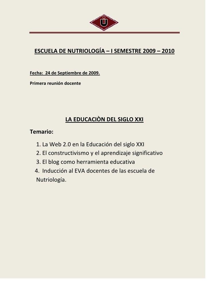 ESCUELA DE NUTRIOLOGÍA – I SEMESTRE 2009 – 2010   Fecha: 24 de Septiembre de 2009.  Primera reunión docente               ...