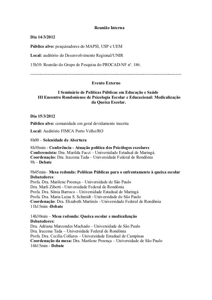 Reunião InternaDia 14/3/2012Público alvo: pesquisadores do MAPSI, USP e UEMLocal: auditório do Desenvolvimento Regional/UN...
