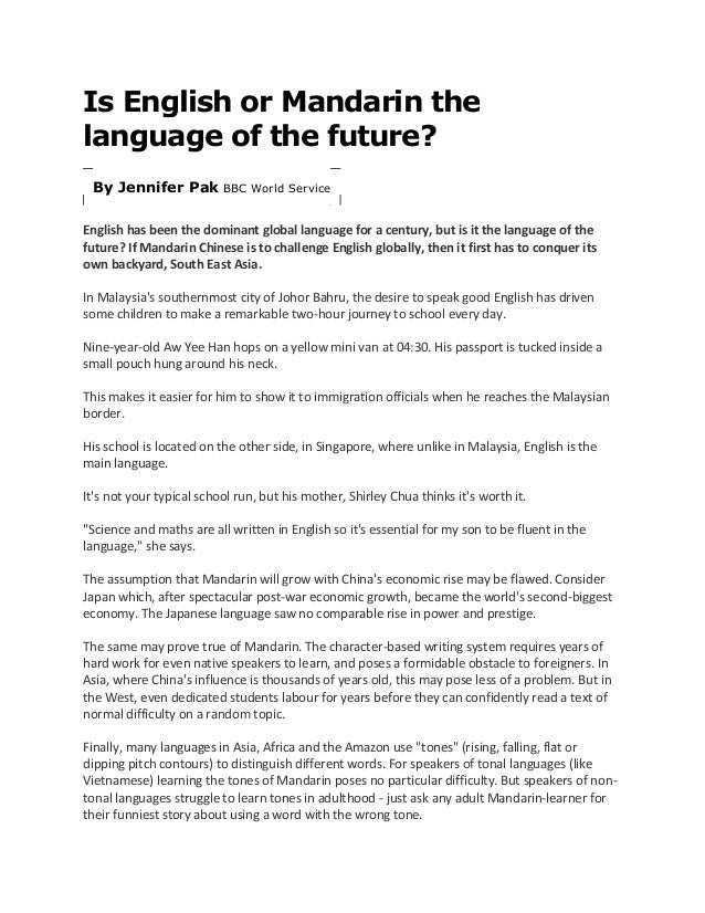 Is English or Mandarin thelanguage of the future? By Jennifer Pak BBC World ServiceEnglish has been the dominant global la...