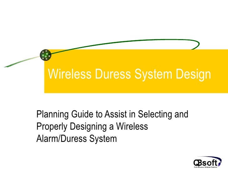 Wireless Duress System Design Planning Guide to Assist in Selecting and Properly Designing a Wireless Alarm/Duress System