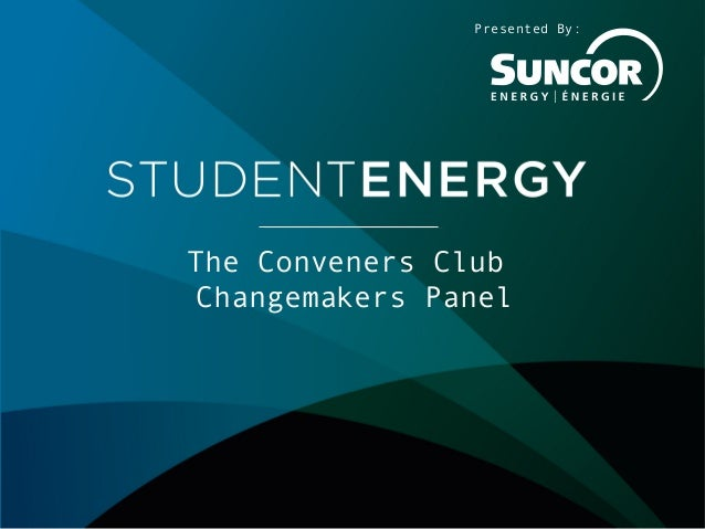 The Conveners Club Changemakers Panel Presented By: