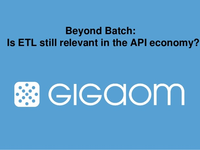Beyond Batch: Is ETL still relevant in the API economy?