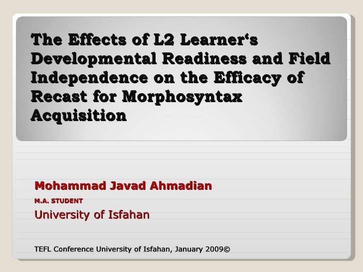 The Effects of L2 Learner's Developmental Readiness and Field Independence on the Efficacy of Recast for Morphosyntax Acqu...