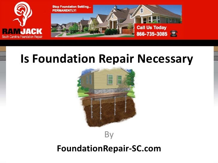 Is Foundation Repair Necessary                By      FoundationRepair-SC.com
