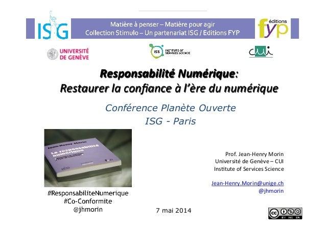 Responsabilité  Numérique:     Restaurer  la  confiance  à  l'ère  du  numérique   7 mai 2014 Conférenc...