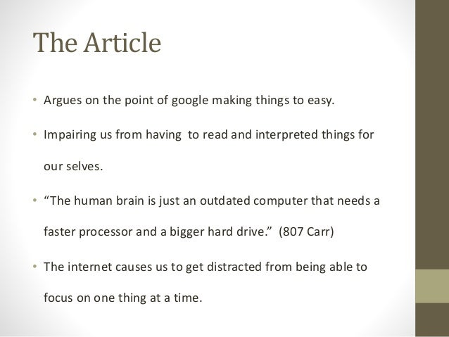 is the internet making us stupid essay The saturday essay does the internet make you dumber the cognitive the internet grants us easy access to unprecedented amounts of information.
