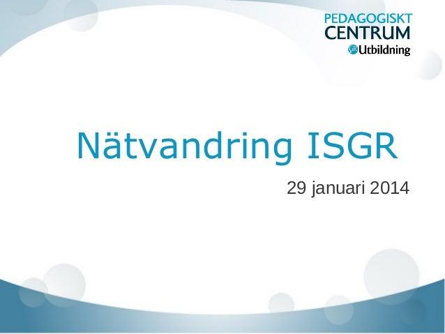 Nätvandring ISGR 29 januari 2014