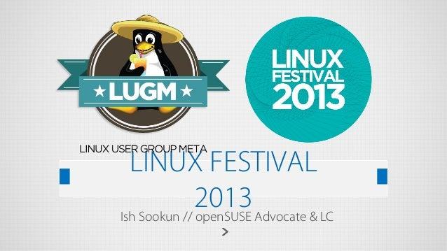LINUX FESTIVAL 2013 Advocate & LC Ish Sookun // openSUSE