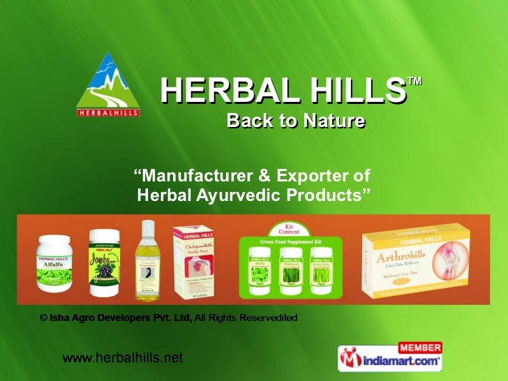 """ Manufacturer & Exporter of  Herbal Ayurvedic Products"" HERBAL HILLS TM   Back to Nature"