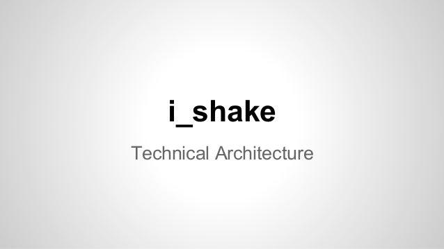 i_shake Technical Architecture