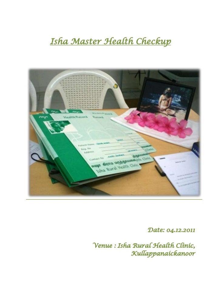 Isha Master Health Checkup                          Date: 04.12.2011         Venue : Isha Rural Health Clinic,            ...