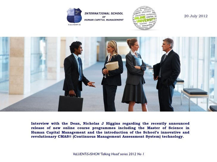 ISHCM Dean interview transcript online M. Sc. in Human Capital Management 200712