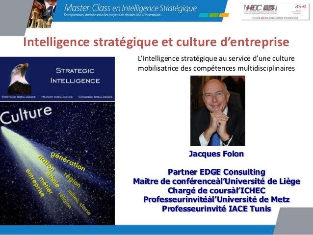 Intelligence stratégique et culture d'entreprise                    L'Intelligence stratégique au service d'une culture   ...