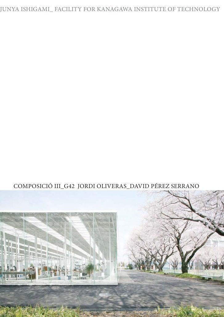 JUNYA ISHIGAMI_ FACILITY FOR KANAGAWA INSTITUTE OF TECHNOLOGY   COMPOSICIÓ III_G42 JORDI OLIVERAS_DAVID PÉREZ SERRANO