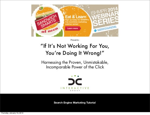 "Presents:  ""If It's Not Working For You, You're Doing It Wrong!"" Harnessing the Proven, Unmistakable, Incomparable Power o..."